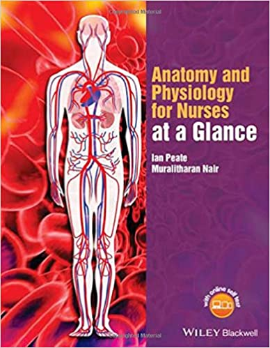 Anatomy and Physiology for Nurses at a Glance (At a Glance (Nursing ...