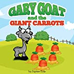 Gary Goat and the Giant Carrots |  Jupiter Kids