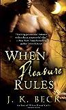 When Pleasure Rules, J. K. Beck, 0440245788