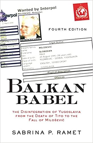 Balkan Babel: The Disintegration Of Yugoslavia From The