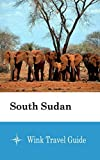 South Sudan - Wink Travel Guide