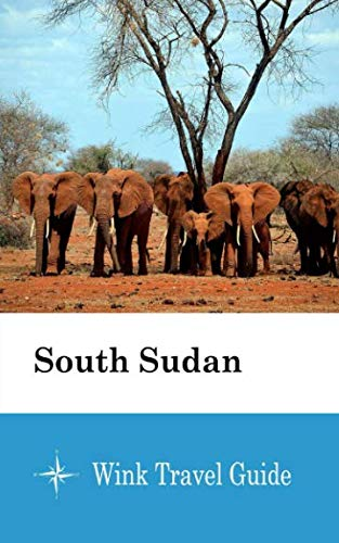 South Sudan - Wink Travel Guide