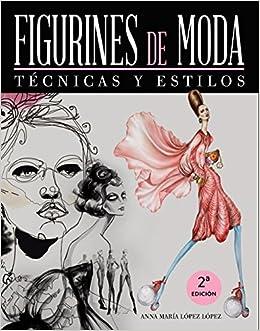 Figurines de moda. Técnicas y estilos Espacio De Diseño: Amazon.es: Anna María López López: Libros
