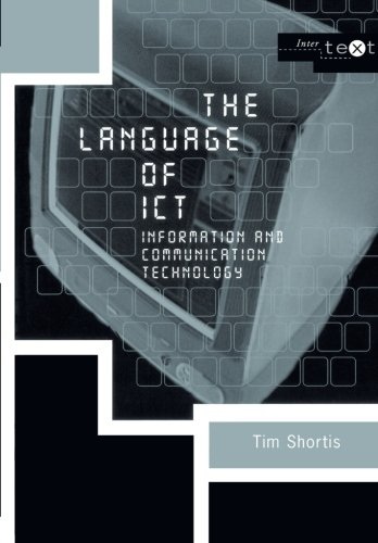The Language of ICT: Information and Communication Technology (Intertext)