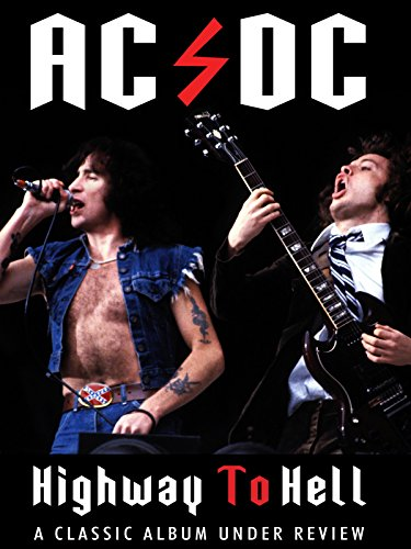 AC/DC - Highway To Hell: Classic Album Under Review