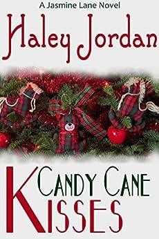 Candy Cane Kisses: A Jasmine Lane Novel by [Jordan, Haley]