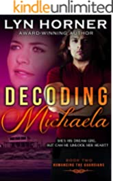 Decoding Michaela (Romancing the Guardians Book 2)