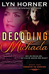 Decoding Michaela (Romancing the Guardians Book 2)
