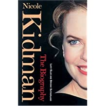 Nicole Kidman: The Biography