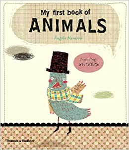 My First Book of Animals by ??ngels Navarro (2014-04-07)