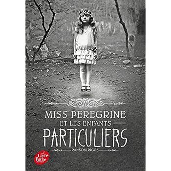 Miss Peregrine et les enfants particuliers - Tome 1 (French Edition)