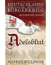 Adelsblut (Deutschlands Bürgerkrieg Bücher ( Historische Romane ), Band 1)