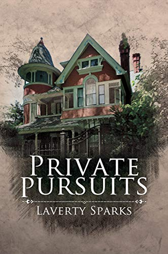 Private Pursuits by Laverty Sparks