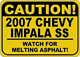 2007 07 CHEVY IMPALA SS Caution Melting Asphalt Sign - 10 x 14 Inches