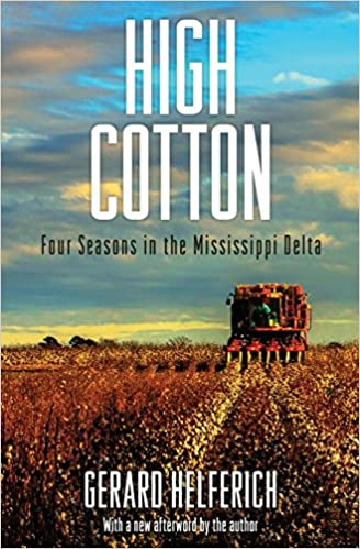 High Cotton: Four Seasons in the Mississippi Delta: Gerard