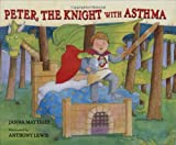 Peter, the Knight with Asthma, Janna Matthies, 0807565172