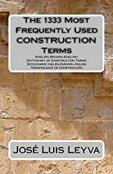 The 1333 Most Frequently Used CONSTRUCTION Terms (The 1333 Most Frequently Used Terms) (English Edition)