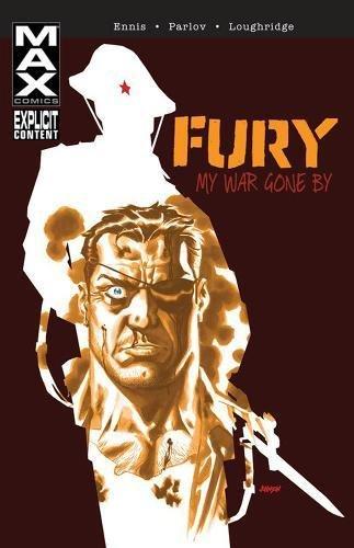 Fury MAX: My War Gone By, Vol. 1