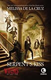 Witches of East End 02. Serpent's Kiss. Media Tie-In (Witches of East End: The Beauchamp Family)