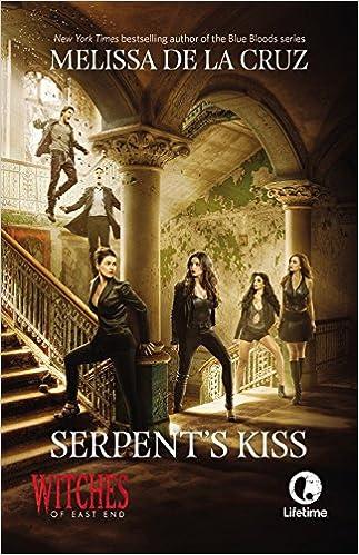 Serpent S Kiss A Witches Of East End Novel Witches Of East End 2 De La Cruz Melissa 9780316380720 Amazon Com Books