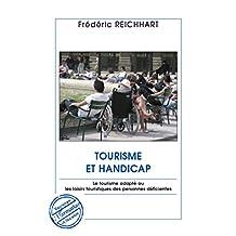 Tourisme et handicap: Le tourisme adapté ou les loisirs touristiques des personnes déficientes