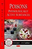 img - for Poisons: Physiologically Active Substances (Pharmacology-Research, Safety Testing and Regulation) by S.B. Zotov (2010-05-20) book / textbook / text book