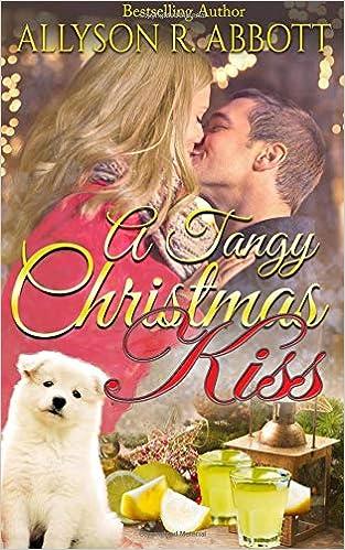 A Christmas Kiss 2.Amazon Com A Tangy Christmas Kiss Volume 2 9781727177626