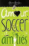 Amour, Soccer et Amities par Groulx