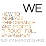 We: How to Increase Performance and Profits Through Full Engagement | Rudy Karsan,Kevin Kruse
