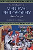 An Introduction to Medieval Philosophy, Joseph W. Koterski, 1405106786