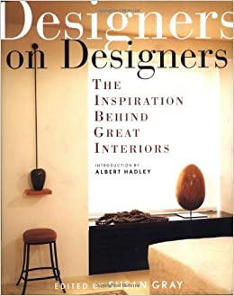 Designers On Designers The Inspiration Behind Great Interiors