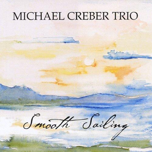 Smooth Sailing by Michael Trio Creber
