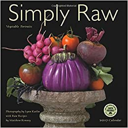 simply raw 2017 wall calendar vegetable portraits and raw food recipes