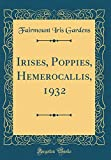 Amazon / Forgotten Books: Irises, Poppies, Hemerocallis, 1932 Classic Reprint (Fairmount Iris Gardens)
