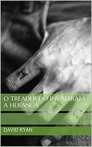 O Treader do Invadiram a Heranca (Portuguese Edition)