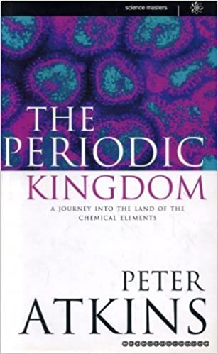 The Periodic Kingdom: A Journey Into The Land Of The Chemical Elements (Science Masters Series)