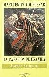 img - for Marguerite Yourcenar. La invenci n de una vida. book / textbook / text book