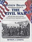 img - for The Matthew Brady's Illustrated History of the Civil War book / textbook / text book