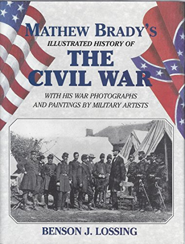 The Matthew Brady's Illustrated Biography of the Civil War