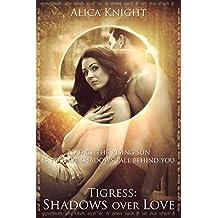 Tigress Book I, Part #4: Shadows over Love