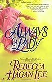 Always a Lady, Rebecca Hagan Lee, 0515133477