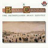 A Baroque Christmas - Works From Susato, Sweelinck, Vulpius, et al.