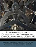img - for Performance audit: Department of Professional and Occupational licensing book / textbook / text book