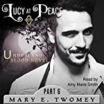 Lucy at Peace: An Undraland Blood Novel | Mary E. Twomey