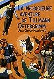 """Afficher """"La prodigieuse aventure de Tillmann Ostergrimm"""""""