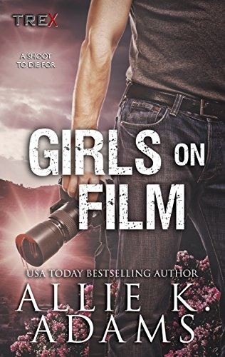 - Girls On Film (TREX Book 10)