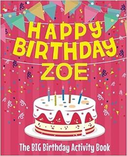 Happy Birthday Zoe The Big Birthday Activity Book Personalized