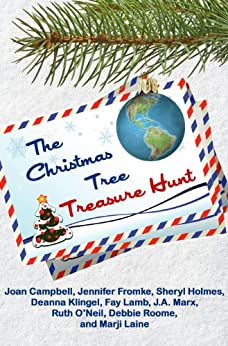 The Christmas Tree Treasure Hunt by [Campbell, Joan, Fromke, Jennifer, Holmes, Sheryl, Klingel, Deanna, Lamb, Fay, Marx, J.A., O'Neil, Ruth, Roome, Debbie, Laine, Marji]