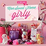 Mon Sweet Home Girly : Manuel pratique de décoration et Do It Yourself