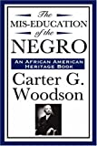The MIS-Education of the Negro (an African American Heritage Book)